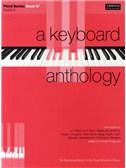 A Keyboard Anthology: Third Series Book IV Grade 6