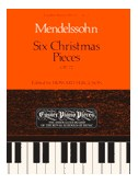 Felix Mendelssohn: Six Christmas Pieces Op.72
