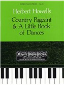 Herbert Howells: Country Pageant And A Little Book of Dances
