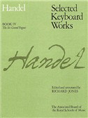 George Frideric Handel: Selected Keyboard Works Book 4