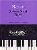 Johann Nepomuk Hummel: Sixteen Short Pieces