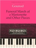 Charles Gounod: Funeral March Of The Marionette And Other Pieces