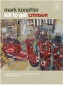Mark Knopfler: Kill To Get Crimson (TAB)