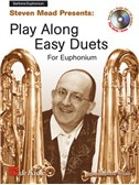 Steven Mead Presents: Play Along Easy Duets For Euphonium (Bass Clef or Treble Clef)