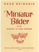Hugo Reinhold: Miniatur-Bilder Op.39