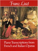 Franz Liszt: Piano Transcriptions From French And Italian Operas