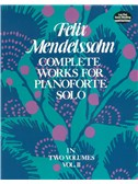 Felix Mendelssohn: Complete Works For Pianoforte Solo Volume II