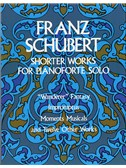 Franz Schubert: Shorter Works For Pianoforte Solo