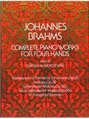 Johannes Brahms: Complete Piano Works For Four Hands