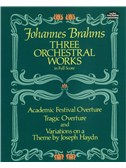 Johannes Brahms: Three Orchestral Works