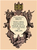 J.S. Bach: Toccatas, Fantasias, Passacaglia And Other Works For Organ