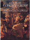 Arcangelo Corelli: Complete Concerti Grossi