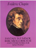Frederic Chopin: Fantasy In F Minor And Other Works