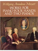 Wolfgang Amadeus Mozart: Works For Piano Four Hands And Two Pianos