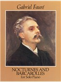 Gabriel Faure: Nocturnes And Barcarolles For Solo Piano