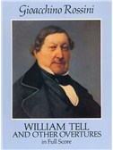 Gioacchino Rossini: William Tell And Other Overtures (Full Score)