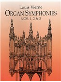 Louis Vierne: Organ Symphonies Nos. 1, 2 And 3