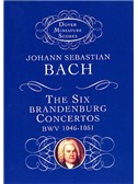 J. S. Bach: The Six Brandenburg Concertos BWV 1046-1051