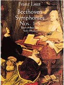 Liszt : Beethoven Symphonies Nos. 1-5 Transcribed For Solo Piano