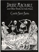 Camille Saint-Saens: Danse Macabre And Other Works For Solo Piano