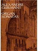 Alexandre Guilmant: Organ Sonatas