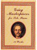Edvard Grieg: Masterpieces For Solo Piano - 23 Works