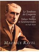 Ravel: Le Tombeau De Couperin And Valses Nobles Et Sentimentales In Full Score