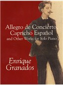 Granados: Allegro De Concierto, Capricho Espanol And Other Works For Solo Piano