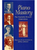 Piano Mastery - The Harriette Brower Interviews