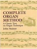 John Stainer: Complete Organ Method
