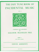 The Easy Tune Book Of Incidental Music Book 1