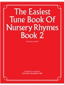 The Easiest Tune Book Of Nursery Rhymes Book 2
