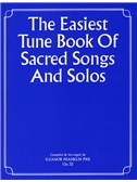 The Easiest Tune Book Of Sacred Songs And Solos