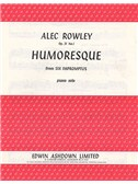 A Rowley: Humoresque From Six Impromptus