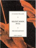 Ralph Vaughan Williams Silent Noon In E Flat - Voice And Piano