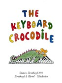 The Keyboard Crocodile - 37 Easy Piano Pieces For Children. Sheet Music