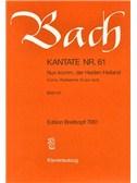 Johann Sebastian Bach: Kantate 61 Nun komm, Der Heiden Heiland