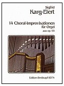 Sigfrid Karg-Elert: 14 Choral Improvisation For Organ Op. 65