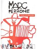 Marc Perrone: Treize A La Douzaine