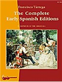Francisco Tarrega: The Complete Early Spanish Editions