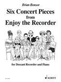 Bonsor; Six Easy Concert Pieces from Enjoy the Recorder, for Descant Recorder and Piano