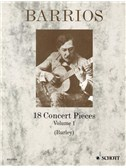 Agustin Barrios: 18 Concert Pieces Volume 1