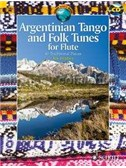 Argentinian Tango And Folk Tunes For Flute: 41 Traditional Pieces (Book/CD). Sheet Music, CD