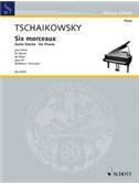 Peter Ilyich Tchaikovsky: Six Pieces Op. 19