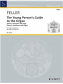 Harald Feller: The Young Person's Guide To The Organ - Theme, Variations And Fugue