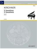 Kirchner: Five Sonatinas Op 70