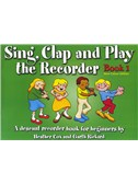 Sing, Clap And Play The Recorder Book 1 - Revised Edition