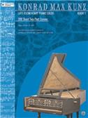 Konrad Max Kunz: Late-Elementary Piano Solos Book 1