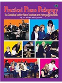 Practical Piano Pedagogy: The Definitive Text For Piano Teacher And Pedagogy Students