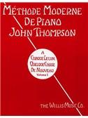 John Thompson Modern Method For Piano Volume 1 (French Edition)